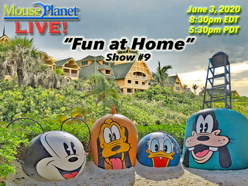 Fun at Home Show #9: A MousePlanet LIVE Stream