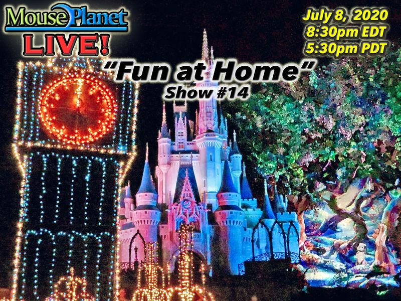 Fun at Home Show #14 - A MousePlanet LIVE! Stream