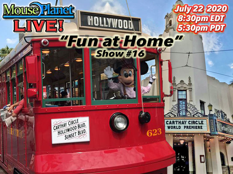 Fun at Home Show #16 - A MousePlanet LIVE! Stream at 8:30 p.m. EDT/5:30 p.m. PDT