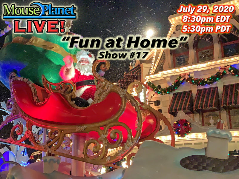 Fun at Home Show #17 - A MousePlanet LIVE! Stream - 8:30 p.m. Eastern/5:30 Pacific
