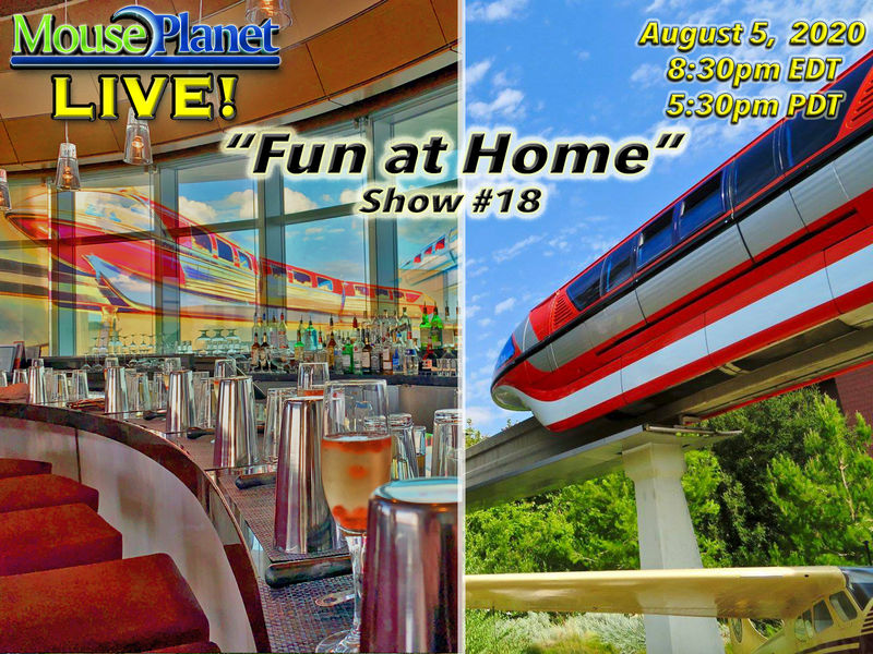 Fun at Home Show #18 - A MousePlanet LIVE! Stream - 8:30 p.m. Eastern/5:30 Pacific