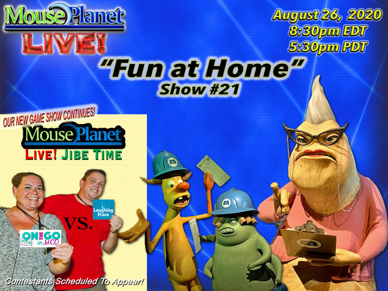 Fun at Home Show #21 - A MousePlanet LIVE! Stream - Starts 8:30pm Eastern/5:30 Pacific
