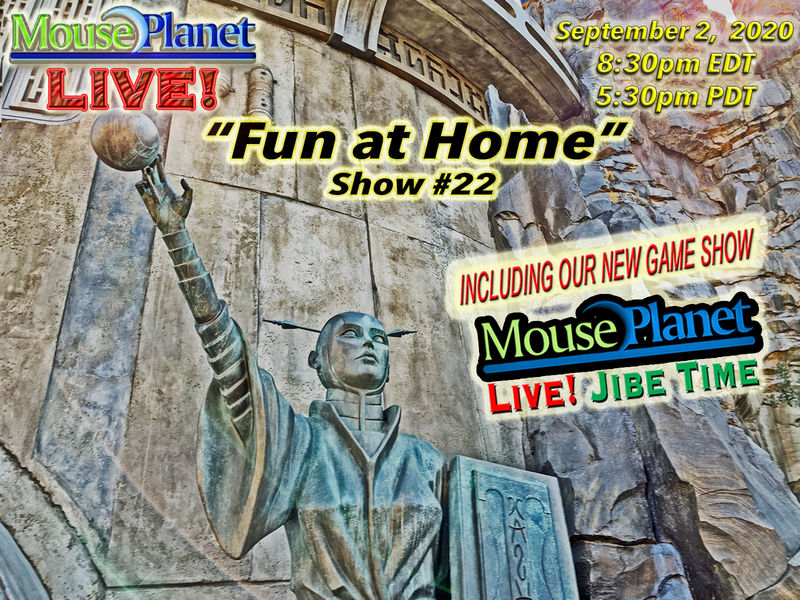 Fun at Home Show #22 - A MousePlanet LIVE! Stream - Starts 8:30 p.m Eastern/5:30 Pacific