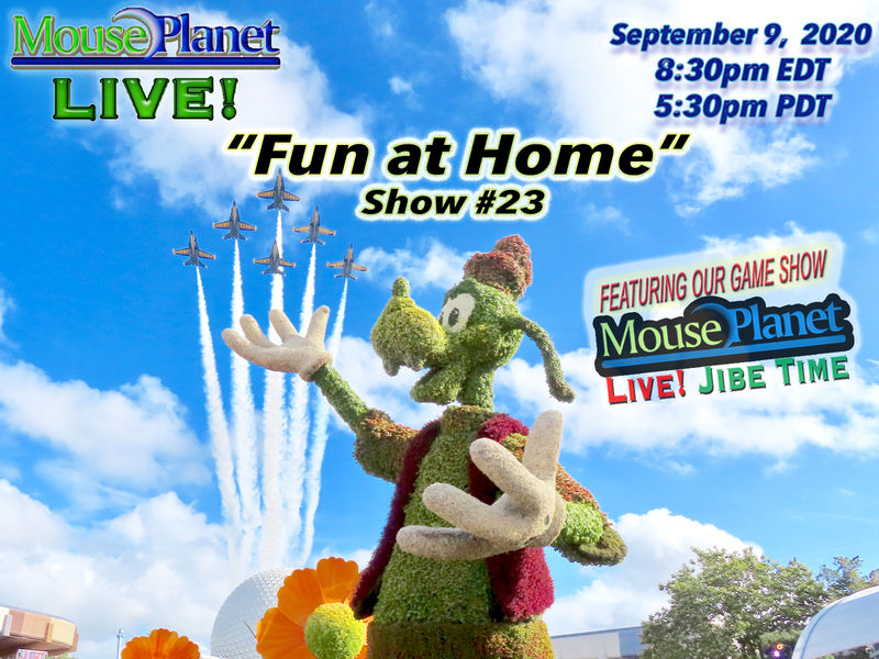 Fun at Home Show #23 - A MousePlanet LIVE! Stream - Starts 8:30 p.m Eastern/5:30 Pacific