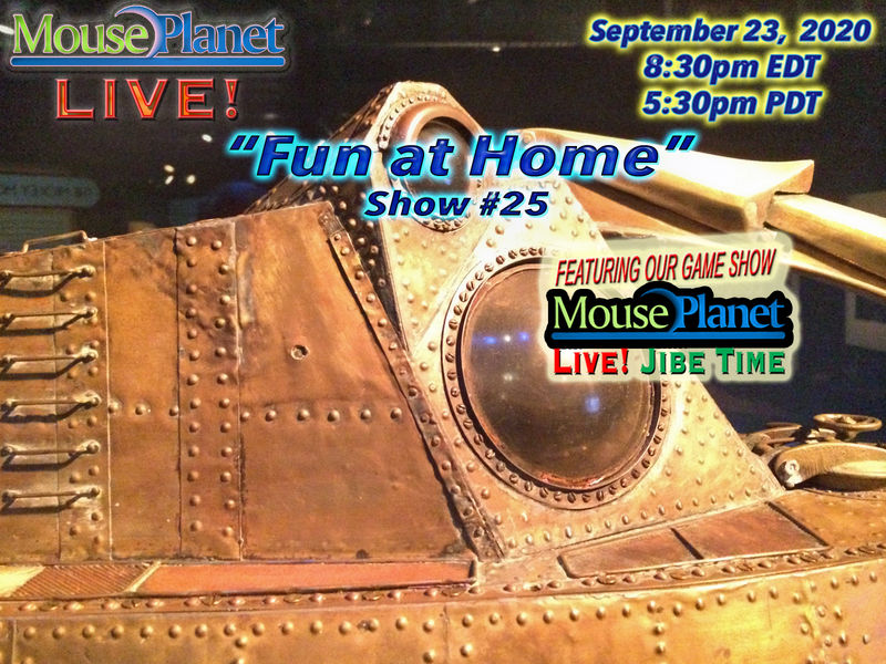 Fun at Home Show #25 - A MousePlanet LIVE! Stream - Starts 8:30 p.m Eastern/5:30 Pacific