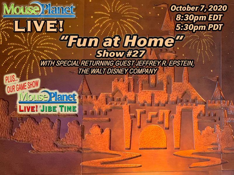 Fun at Home Show #27 - A MousePlanet LIVE! Stream - Starts 8:30 p.m Eastern/5:30 Pacific
