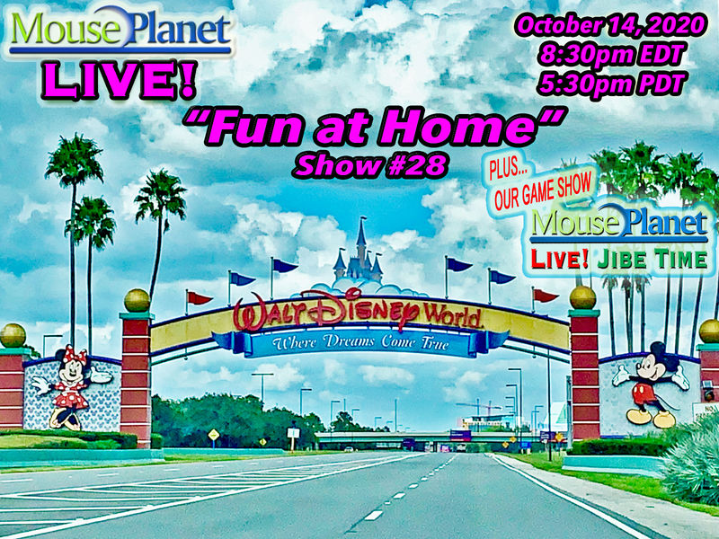 Fun at Home Show #28 - A MousePlanet LIVE! Stream - Starts 8:30 p.m Eastern/5:30 Pacific