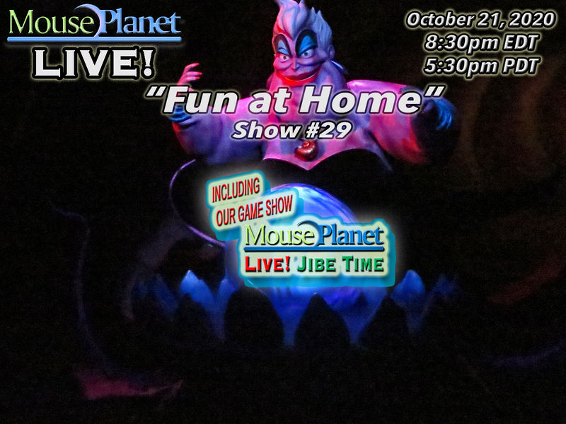 Fun at Home Show #29 - A MousePlanet LIVE! Stream Starts at 8:30 p.m. Eastern/5:30 Pacific
