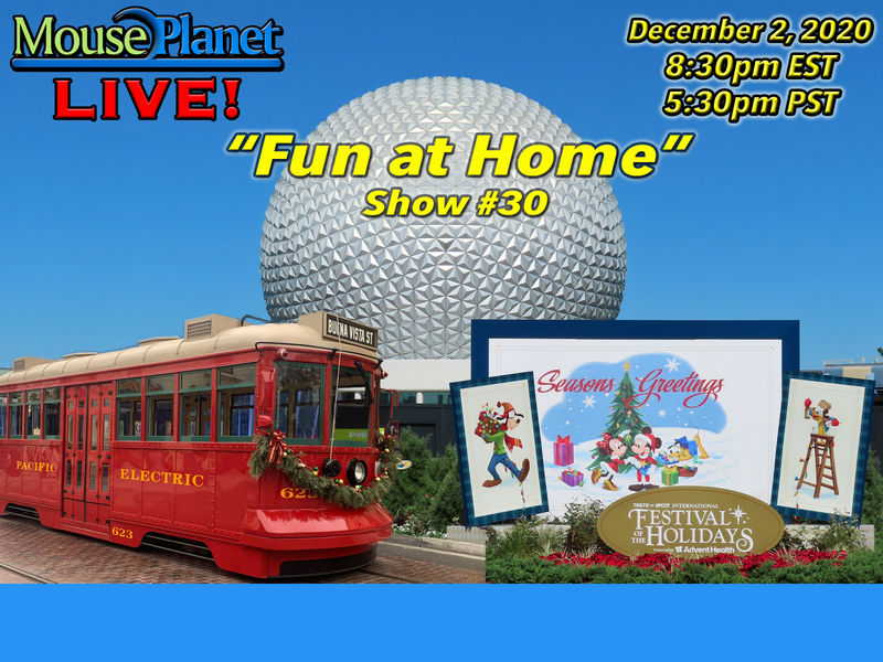 Fun at Home Show #30 - A MousePlanet LIVE! Stream Starts at 8:30 p.m. Eastern/5:30 Pacific