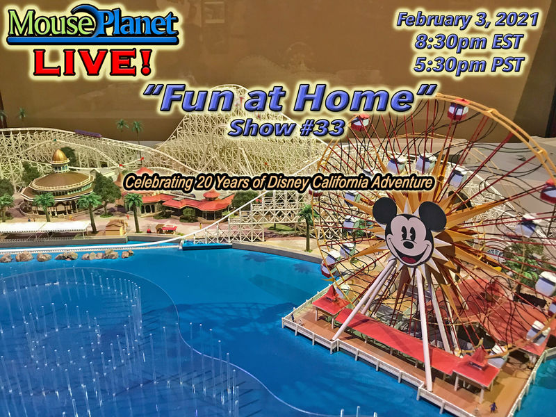 Fun at Home Show #33 - A MousePlanet LIVE! Stream Starts at 8:30 p.m. Eastern/5:30 Pacific